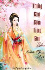 [Bách Hợp] [ Edit] Trọng Sinh Chi Trưởng Công Chúa - Shu [CĐ]. by Thien-Anh