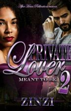 Private Lover 2: Meant To Be (BWWM) *SAMPLE ONLY* by PennameJewel