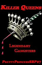 Killer Queens: Legendary Gangsters [On-Going] by PrettyPrincessSBP27