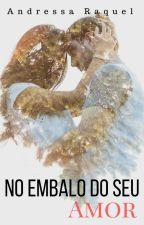 No Embalo Do Seu Amor by DressaRaquel_Oficial