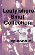 Leafyishere Smut Collection by abandonacc