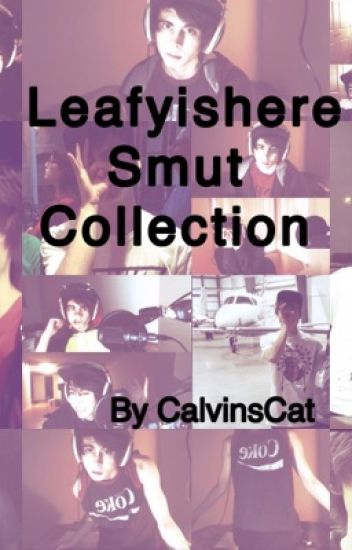 Leafyishere Smut Collection