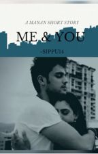 ON HOLD!! Me & You! A MaNan FF by sippu14