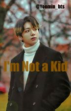 I'm Not a Kid - [Jungkook] by yoomin_bts