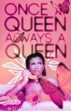 Once A Queen, Always A Queen • DISCONTINUED by aesthetikally