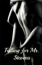 Falling for Mr. Stevens by xxLissaMaexx