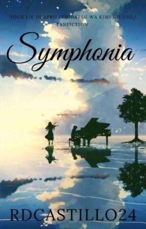 Symphonia (Your Lie in April/Shigatsu Wa Kimi No Uso Fanfic) by RDCASTILLO22