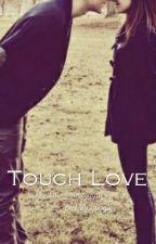 Touch Love by GaemRis