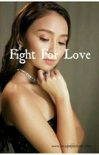 Fight For Love (Kathniel) by evealagar18