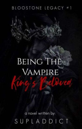 Being The Vampire King's Beloved