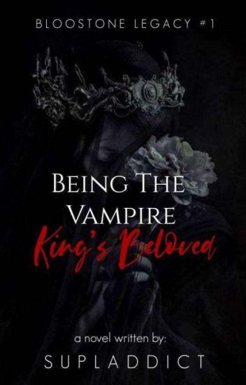 Being The Vampire King's Beloved