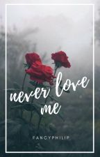 never love me | d.h x reader (rewriting) by fancyphilip