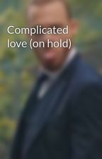 Complicated love (on hold) by SabihaTamanna