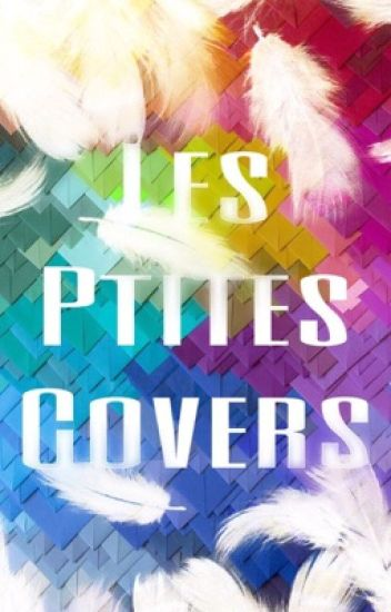 Les Ptites Covers {Demandes suspendues temporairement}