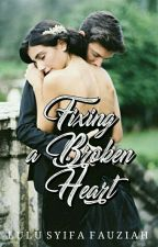 Fixing a Broken Heart [REVISI] by lulusyifaf