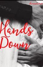 Hands Down (Styles AU) by Shannnxoxo