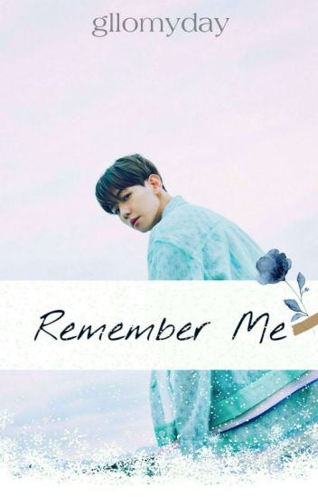 [On-Hold] Remember Me