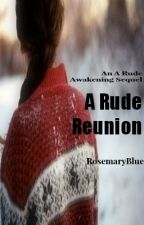 A Rude Reunion by RosemaryBlue