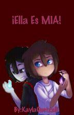 ¡Ella Es Mía! [Freddy/Fred Y Tu] by KaylaQuetzalli