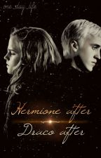 HERMIONE GRANGER AFTER DRACO MALFOY AFTER by one_day_life