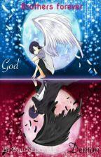 Бог и Демон / Братя завинаги  by ShuSakanaki