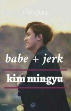 Babe + Jerk = Kim Mingyu by Minguu_