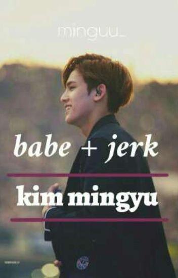 Babe + Jerk = Kim Mingyu ✔