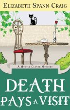 Death Pays a Visit : A Myrtle Clover Cozy Mystery by ElizabethSCraig