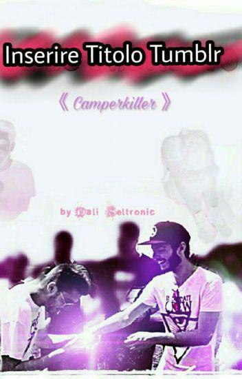 Te Lo Prometto《Camperkiller》