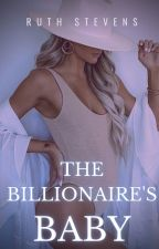 ♦The Billionaire's Baby♦ by BellaStevens930