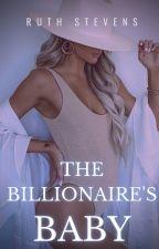 ♦The Billionaire's Baby♦ by BellaStevens930