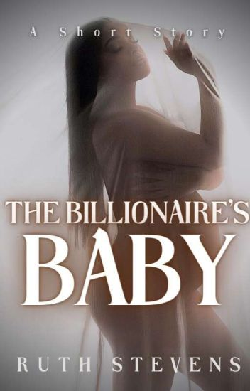 ♦The Billionaire's Baby♦