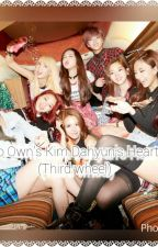 Who Owns Kim Dahyun's Heart?2(Third Wheel) by SharmellaSolinap