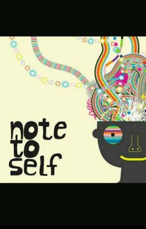 note to self. by me_highness