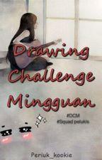 Drawing Challenge Mingguan by periuk_kookie