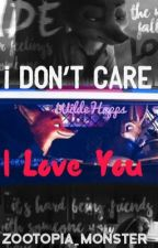 I Don't Care, I Love You {WildeHopps} by Zootopia_Monster