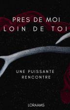 Près de moi, loin de toi ( en pause )  by low-18