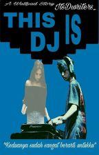 LOVE FOR DJ//I.N.H by Nhiken_Dwia