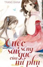 Cuộc Sống Sâu Gạo Của Nữ Phụ - Trang Bana by lucnhidong