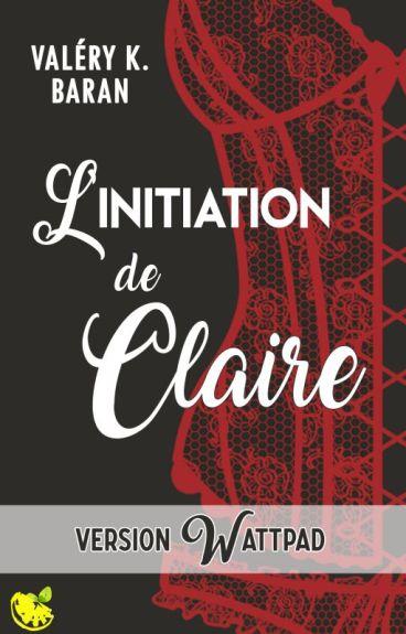 L'initiation de Claire - Mathieu