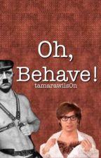 Oh behave ;) by tamarawils0n