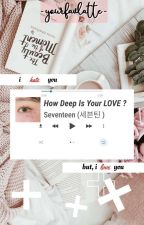 How Deep is Your LOVE? by naega17hoshi