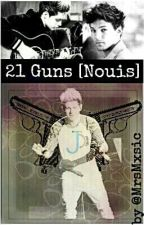 21 Guns [Nouis] by MrsMxsic