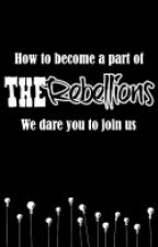 How to be a part of THE REBELLIONS by rebellionID
