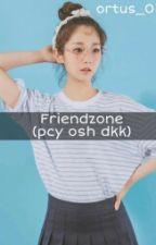 Friendzone (ff pcy osh dkk) SLOW UPDATE by ortus_01