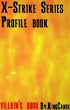 X-Strike Series profile book- Villian Book by KingCanix