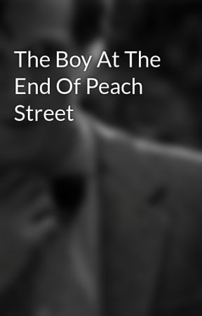 The Boy At The End Of Peach Street by BoysInBooksRBetter13