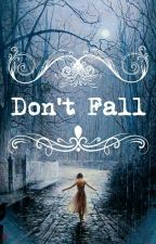 Don't Fall by ichvie
