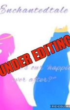 Enchantedtale {COMPLETE} *UNDER EDITING* by HarmonicalEcho