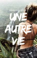 Une autre vie by theroom237